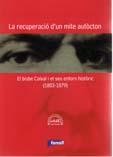 La recuperació d'un mite autòcton. El bisbe Caixal i el seu entorn històric (1803-1979)