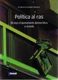 Política al ras. 28 anys d'ajuntaments democràtics a Juneda